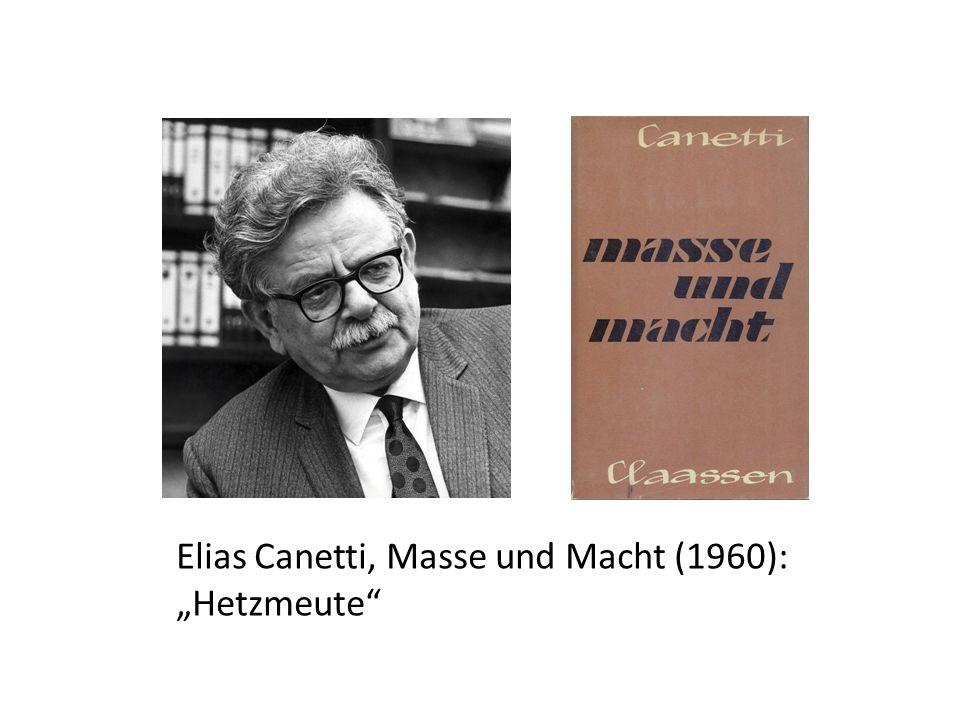 Elias Canetti, Masse und Macht (1960): Hetzmeute