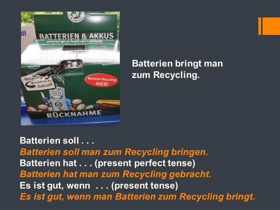 Batterien bringt man zum Recycling. Batterien soll...