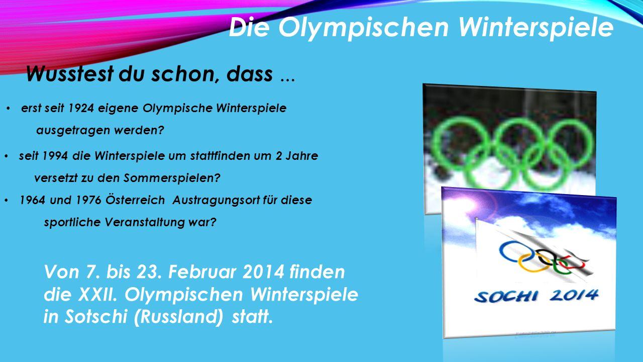 Die Olympischen Winterspiele erst seit 1924 eigene Olympische Winterspiele ausgetragen werden? seit 1994 die Winterspiele um stattfinden um 2 Jahre ve