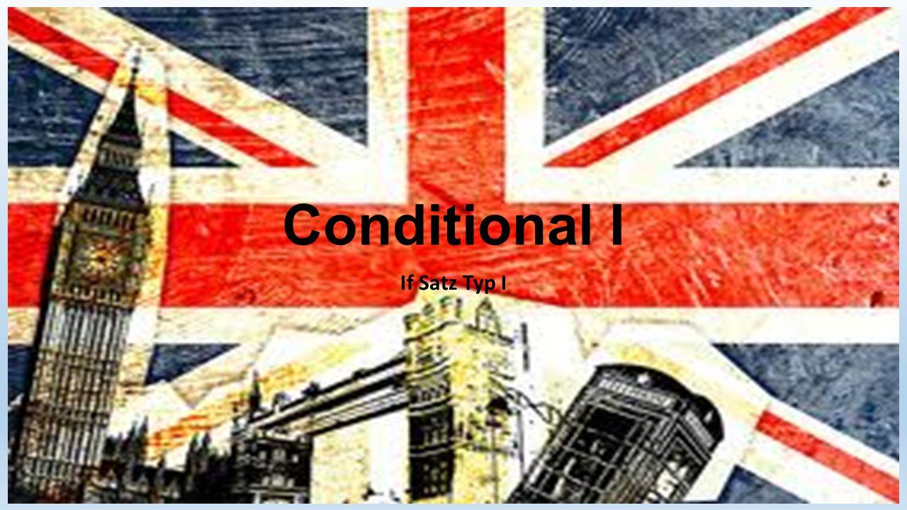 Conditional I If Satz Typ I