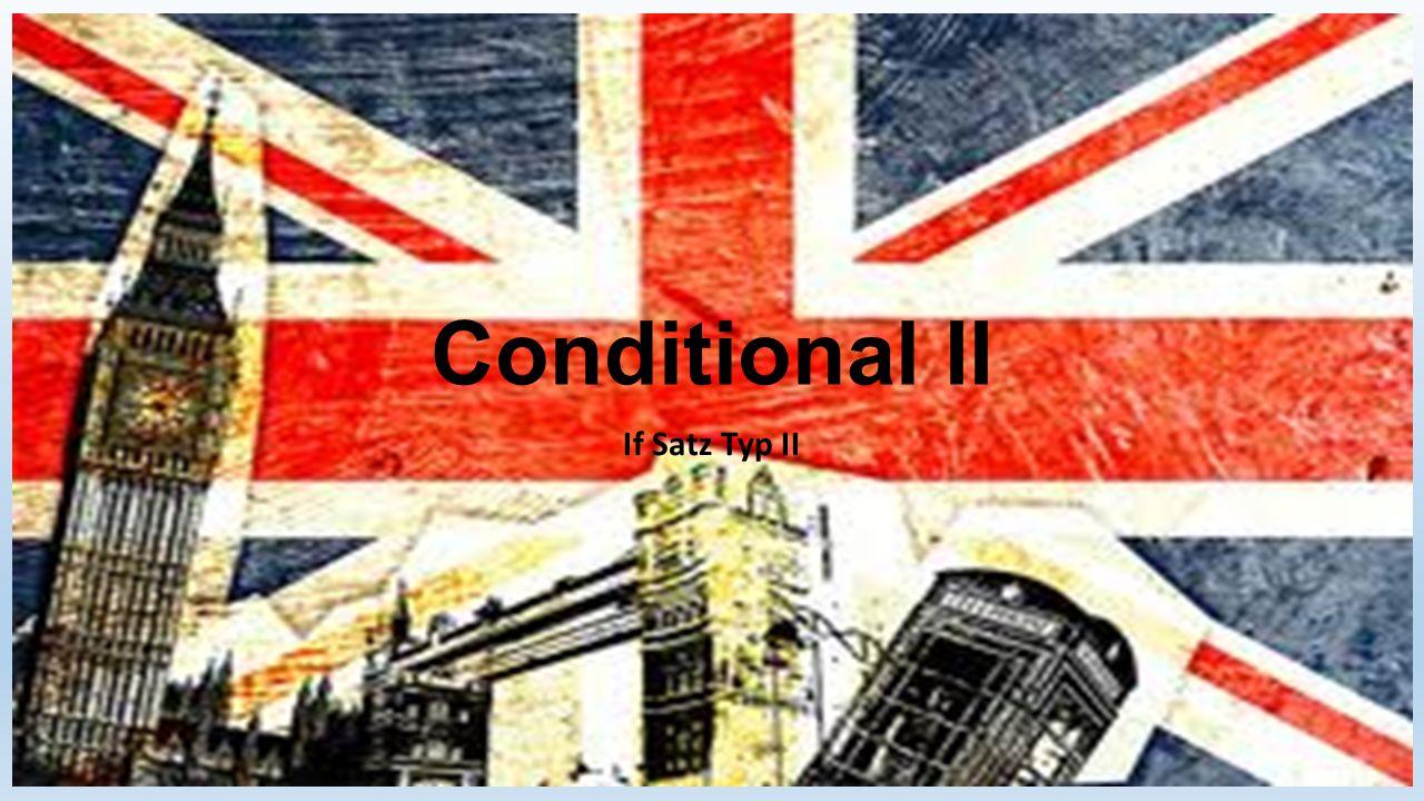 Conditional II If Satz Typ II
