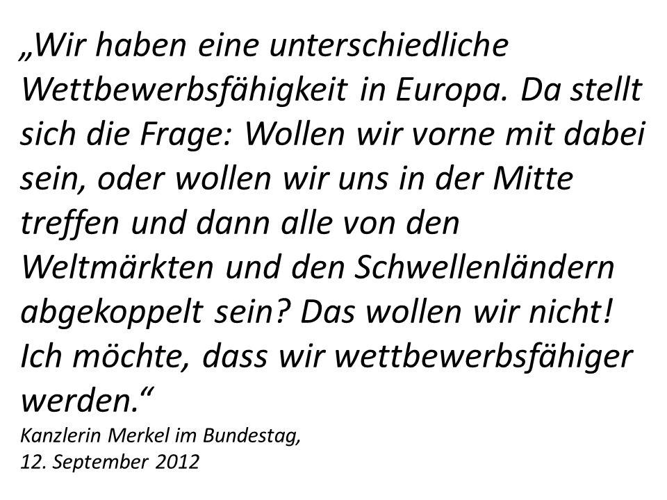Wir haben eine unterschiedliche Wettbewerbsfähigkeit in Europa.