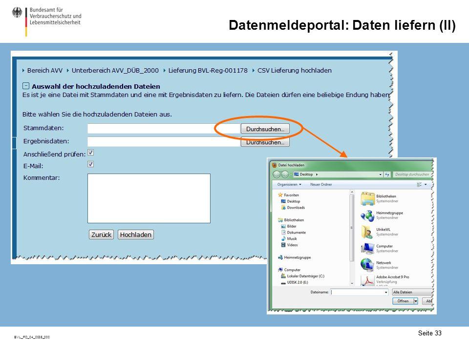 Seite 33 BVL_FO_04_0035_000 Seite 33 Datenmeldeportal: Daten liefern (II)