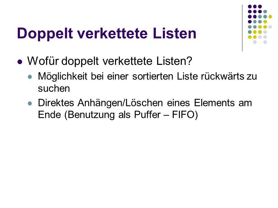 Doppelt verkettete Listen Wofür doppelt verkettete Listen.
