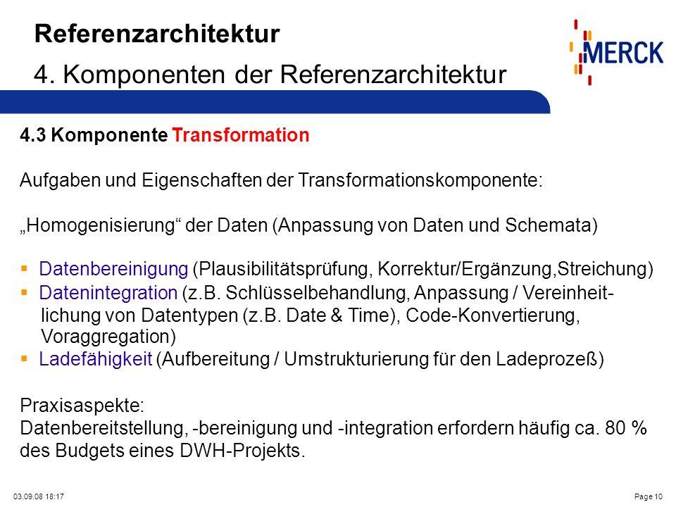 03.09.08 18:17Page 10 Referenzarchitektur 4. Komponenten der Referenzarchitektur 4.3 Komponente Transformation Aufgaben und Eigenschaften der Transfor