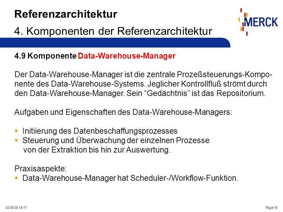 03.09.08 18:17Page 16 Referenzarchitektur 4. Komponenten der Referenzarchitektur 4.9 Komponente Data-Warehouse-Manager Der Data-Warehouse-Manager ist