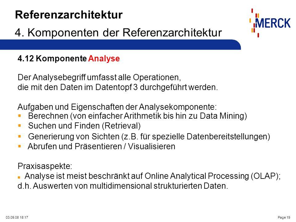 03.09.08 18:17Page 19 Referenzarchitektur 4. Komponenten der Referenzarchitektur 4.12 Komponente Analyse Der Analysebegriff umfasst alle Operationen,