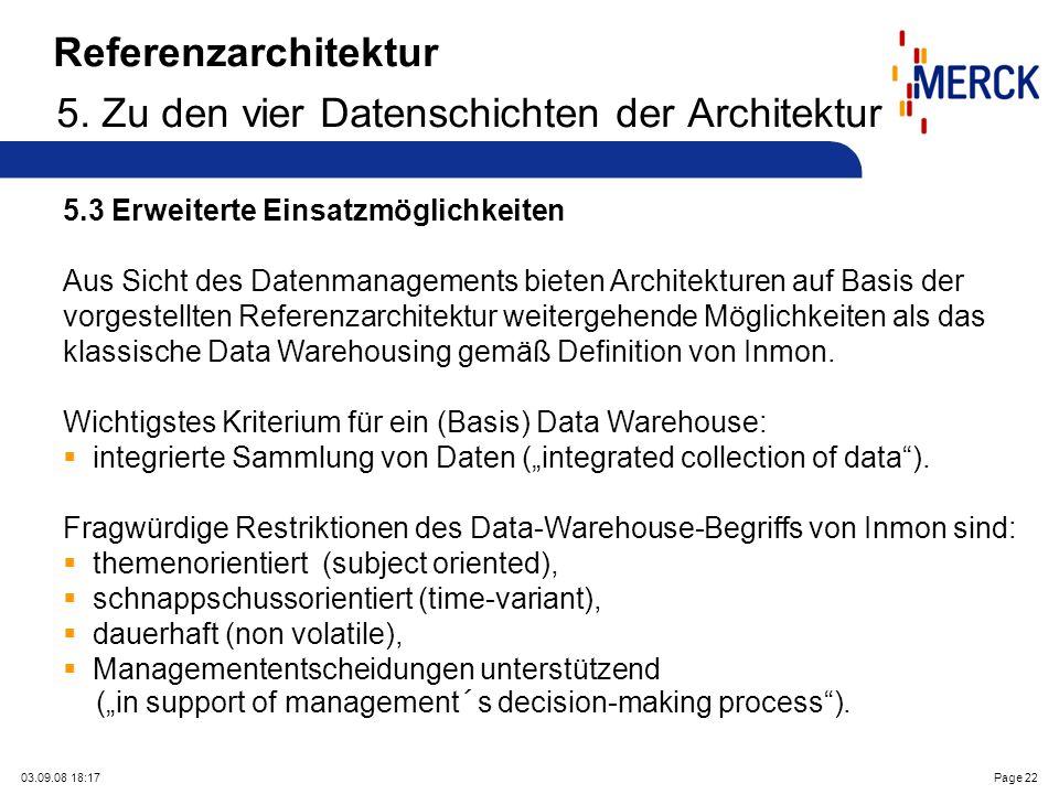 03.09.08 18:17Page 22 Referenzarchitektur 5. Zu den vier Datenschichten der Architektur 5.3 Erweiterte Einsatzmöglichkeiten Aus Sicht des Datenmanagem