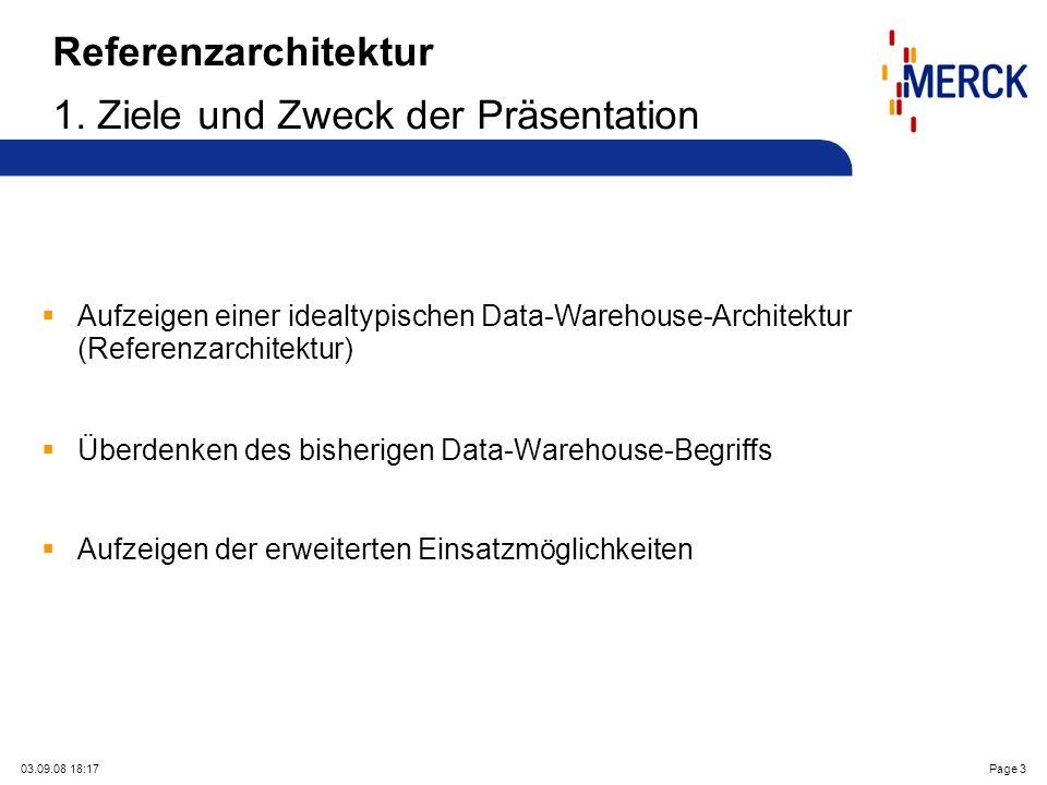 03.09.08 18:17Page 3 Referenzarchitektur 1. Ziele und Zweck der Präsentation Aufzeigen einer idealtypischen Data-Warehouse-Architektur (Referenzarchit