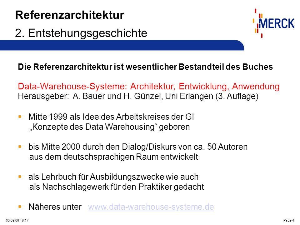 03.09.08 18:17Page 4 Referenzarchitektur 2. Entstehungsgeschichte Die Referenzarchitektur ist wesentlicher Bestandteil des Buches Data-Warehouse-Syste
