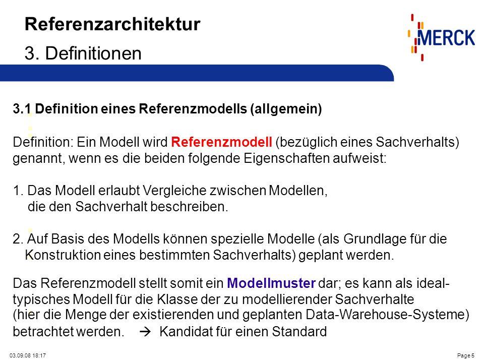 03.09.08 18:17Page 5 Referenzarchitektur 3. Definitionen 3.1 Definition eines Referenzmodells (allgemein) Definition: Ein Modell wird Referenzmodell (