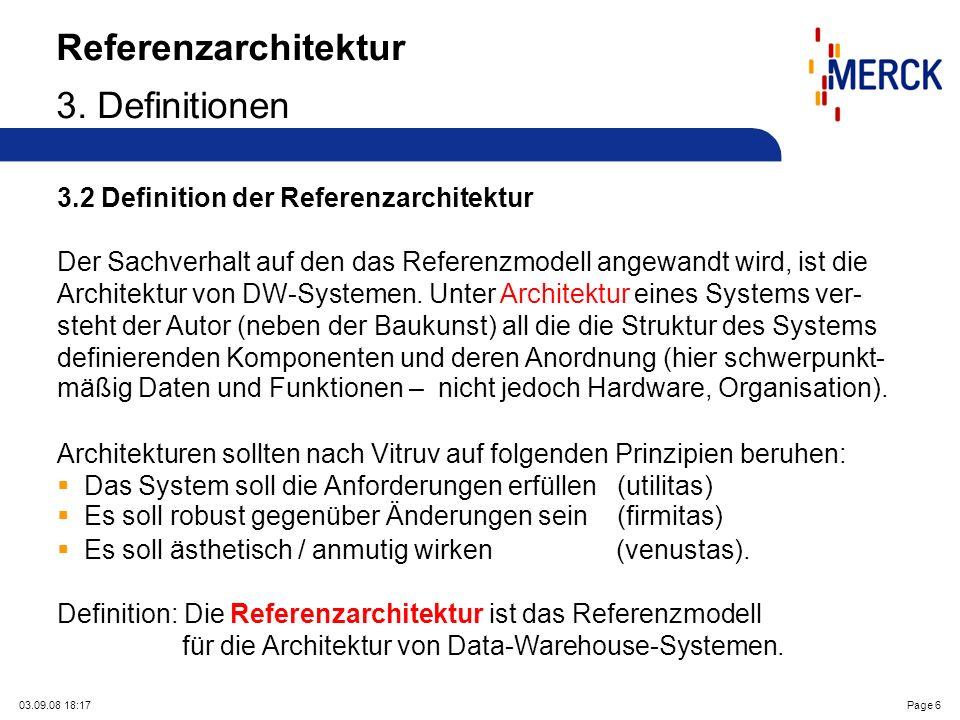 03.09.08 18:17Page 6 Referenzarchitektur 3. Definitionen 3.2 Definition der Referenzarchitektur Der Sachverhalt auf den das Referenzmodell angewandt w
