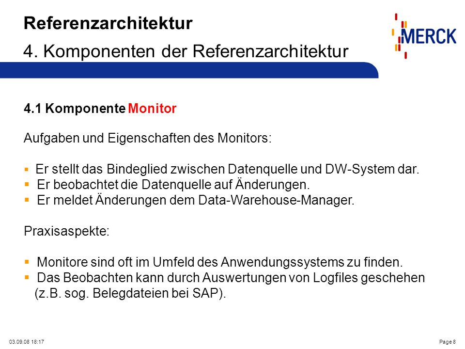 03.09.08 18:17Page 8 Referenzarchitektur 4. Komponenten der Referenzarchitektur 4.1 Komponente Monitor Aufgaben und Eigenschaften des Monitors: Er ste