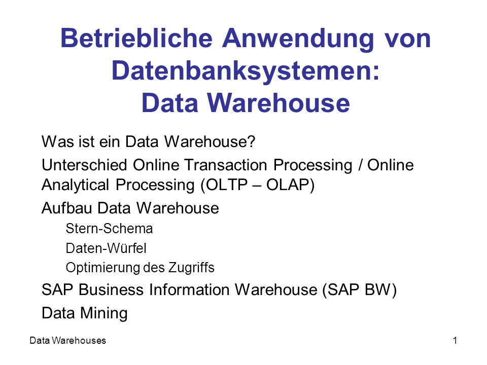 Data Warehouses12 Online Transaction Processing (OLTP) und Online Analytical Processing (OLAP)