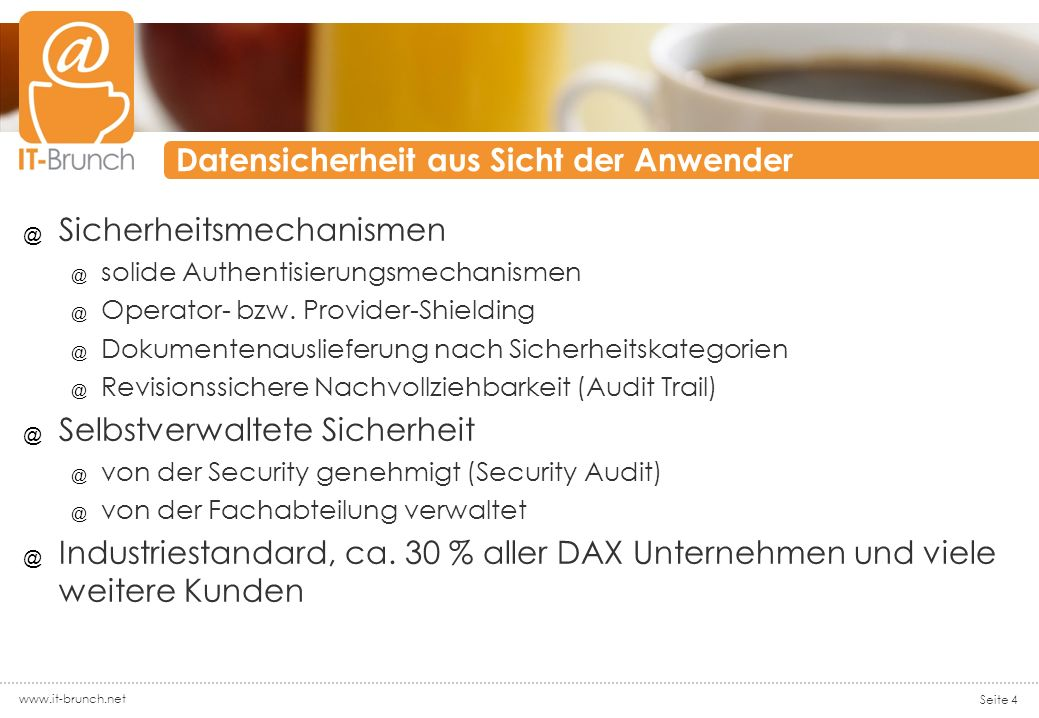 Datensicherheit aus Sicht der Anwender @ Sicherheitsmechanismen @ solide Authentisierungsmechanismen @ Operator- bzw.