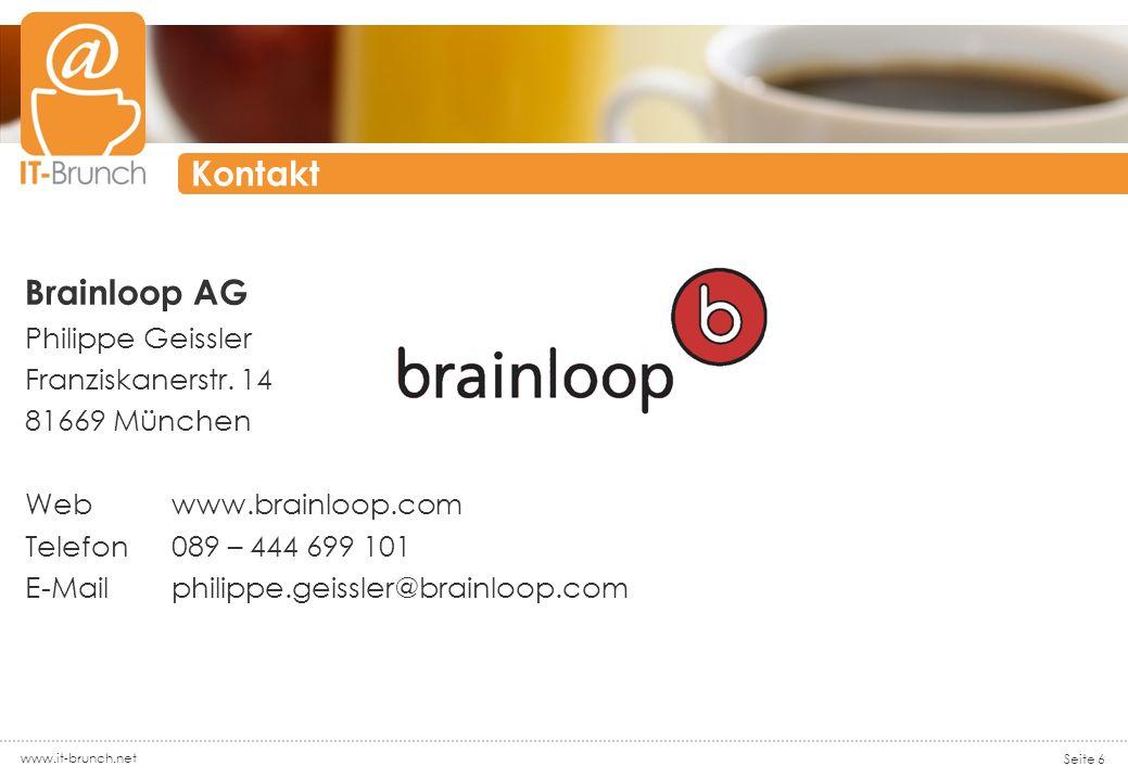 www.it-brunch.net Seite 6 Kontakt Brainloop AG Philippe Geissler Franziskanerstr.