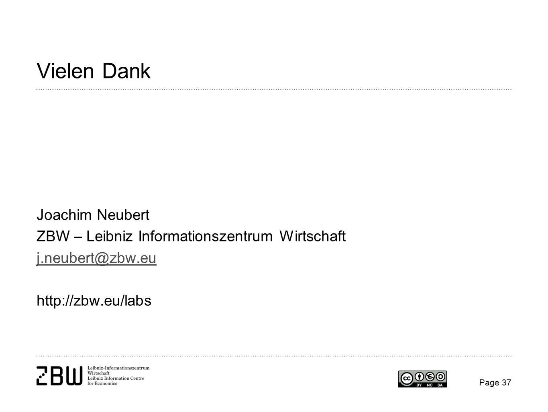 Page 37 Vielen Dank Joachim Neubert ZBW – Leibniz Informationszentrum Wirtschaft j.neubert@zbw.eu http://zbw.eu/labs