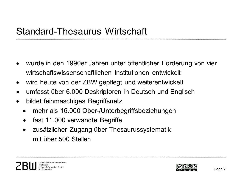 Page 7 Standard-Thesaurus Wirtschaft wurde in den 1990er Jahren unter öffentlicher Förderung von vier wirtschaftswissenschaftlichen Institutionen entw