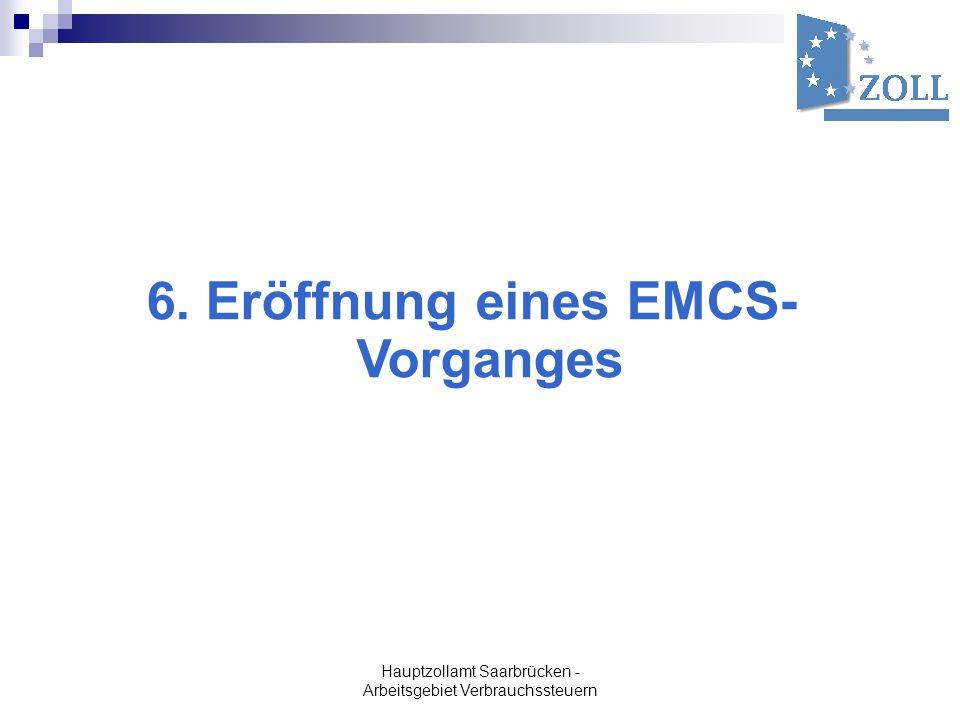 6. Eröffnung eines EMCS- Vorganges