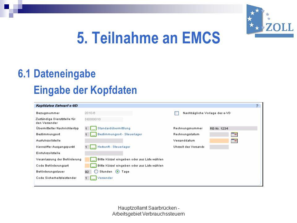 5. Teilnahme an EMCS 6.1 Dateneingabe Eingabe der Kopfdaten