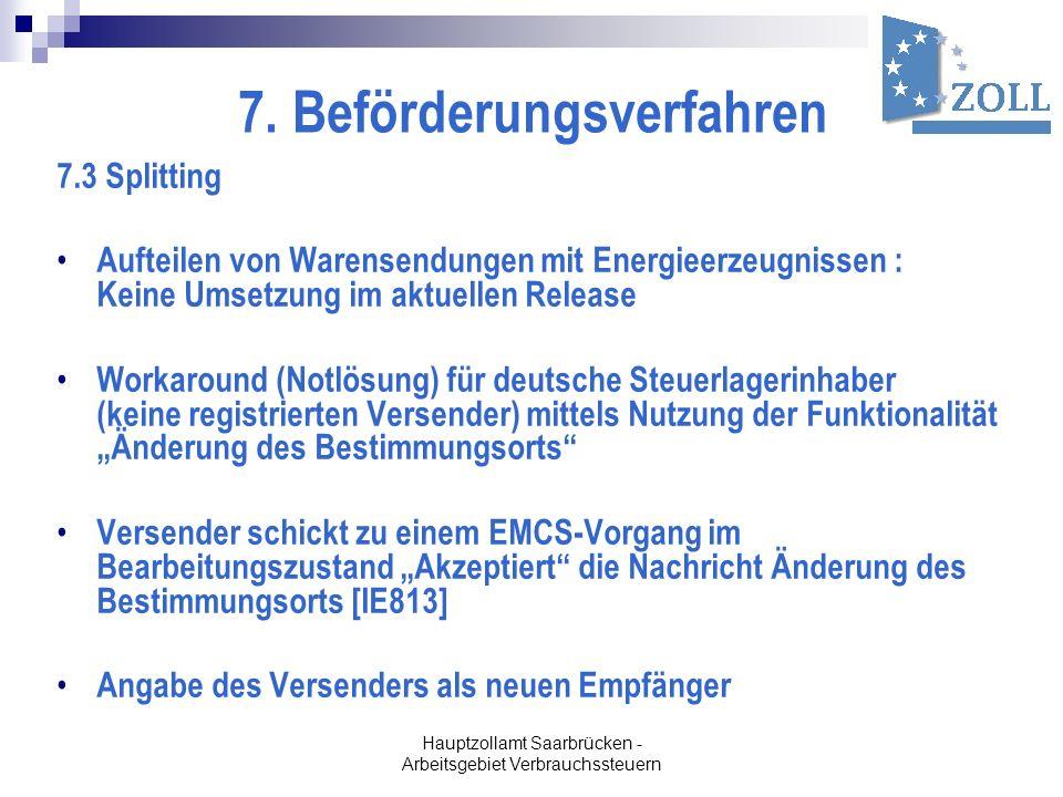 Hauptzollamt Saarbrücken - Arbeitsgebiet Verbrauchssteuern 7. Beförderungsverfahren 7.3 Splitting Aufteilen von Warensendungen mit Energieerzeugnissen