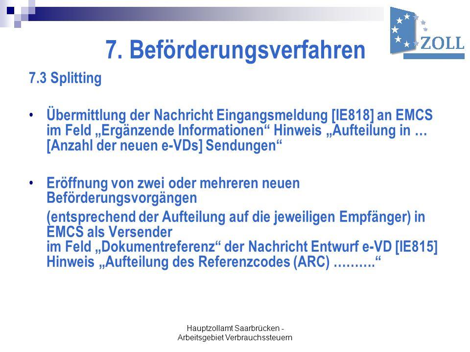 Hauptzollamt Saarbrücken - Arbeitsgebiet Verbrauchssteuern 7. Beförderungsverfahren 7.3 Splitting Übermittlung der Nachricht Eingangsmeldung [IE818] a
