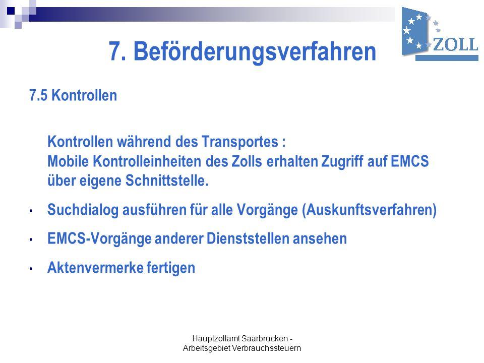 Hauptzollamt Saarbrücken - Arbeitsgebiet Verbrauchssteuern 7. Beförderungsverfahren 7.5 Kontrollen Kontrollen während des Transportes : Mobile Kontrol