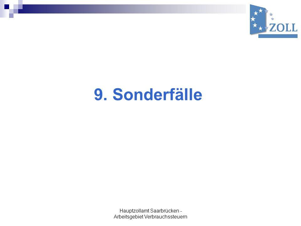 Hauptzollamt Saarbrücken - Arbeitsgebiet Verbrauchssteuern 9. Sonderfälle