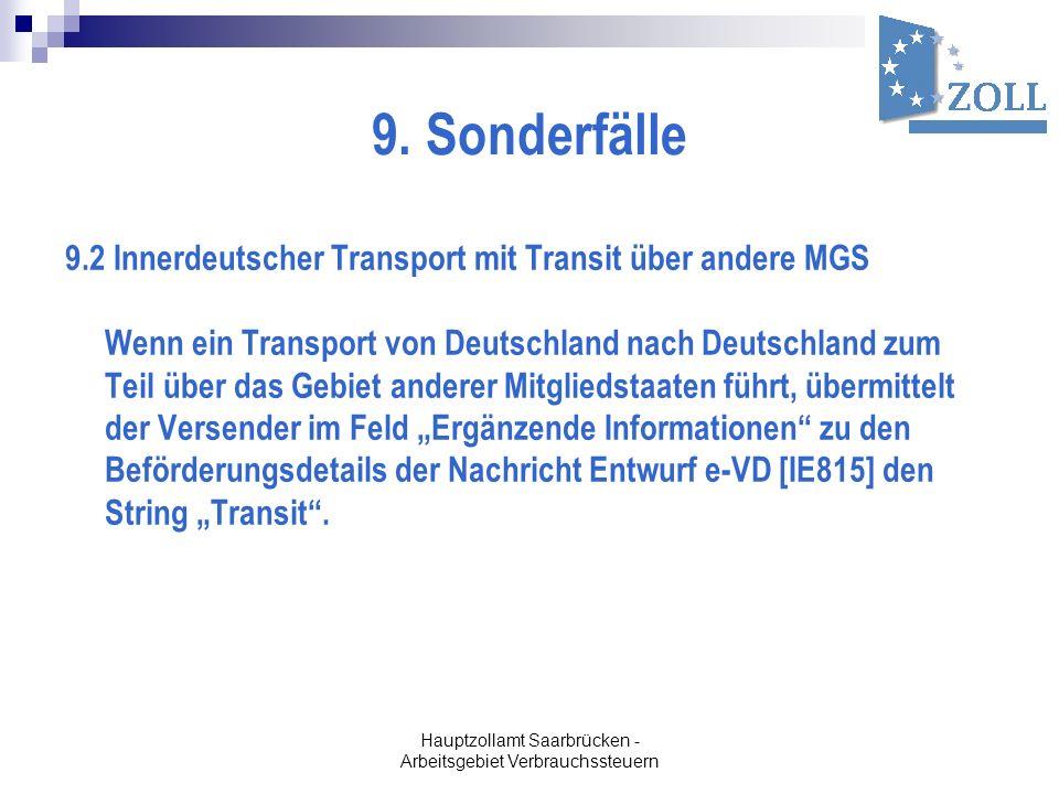 Hauptzollamt Saarbrücken - Arbeitsgebiet Verbrauchssteuern 9. Sonderfälle 9.2 Innerdeutscher Transport mit Transit über andere MGS Wenn ein Transport