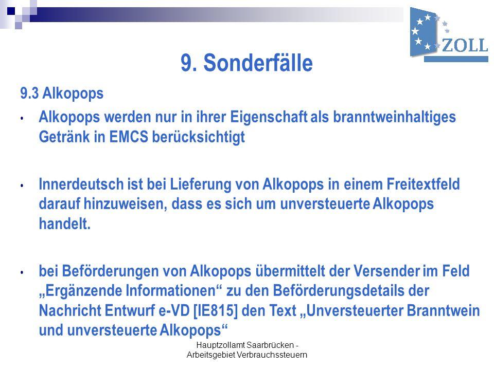 Hauptzollamt Saarbrücken - Arbeitsgebiet Verbrauchssteuern 9. Sonderfälle 9.3 Alkopops Alkopops werden nur in ihrer Eigenschaft als branntweinhaltiges