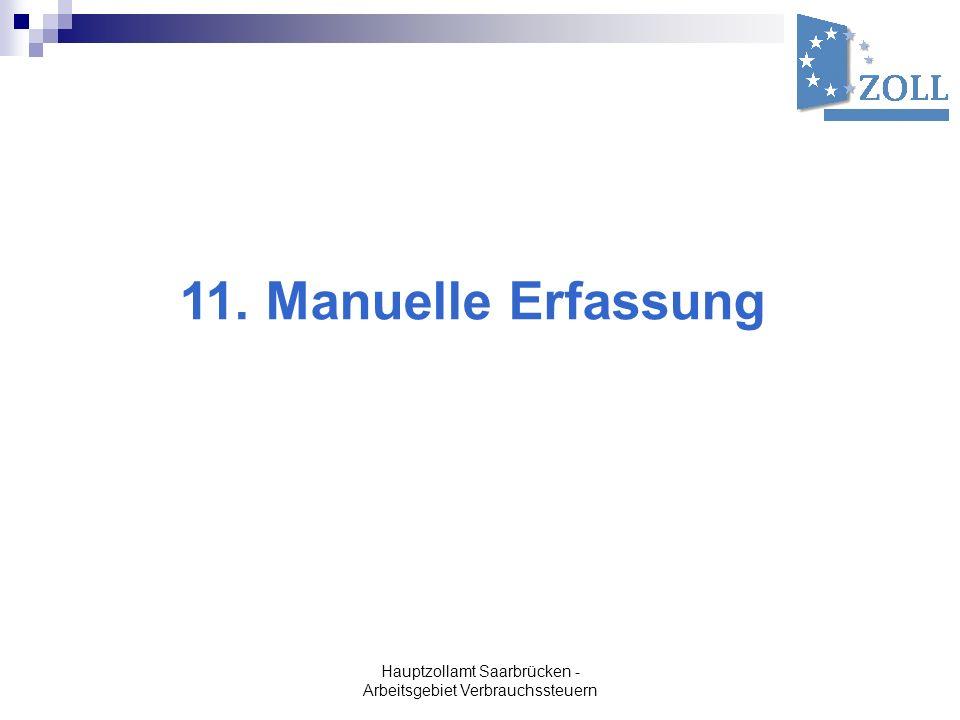 Hauptzollamt Saarbrücken - Arbeitsgebiet Verbrauchssteuern 11. Manuelle Erfassung