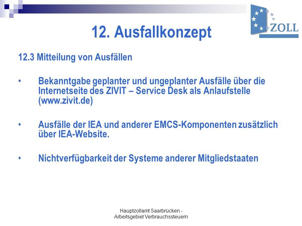 Hauptzollamt Saarbrücken - Arbeitsgebiet Verbrauchssteuern 12. Ausfallkonzept 12.3 Mitteilung von Ausfällen Bekanntgabe geplanter und ungeplanter Ausf