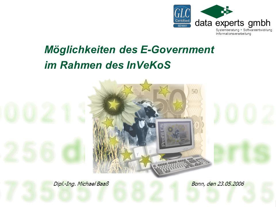 data experts gmbh Systemberatung Softwareentwicklung Informationsverarbeitung Möglichkeiten des E-Government im Rahmen des InVeKoS Dipl.-Ing. Michael