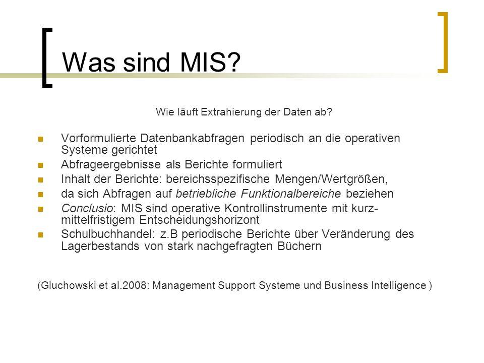 Voraussetzung für die Implementierung von MIS Zwei wesentliche Erfolgsfaktoren: Klares Ziel-Verständnis: Was soll das MIS leisten können.