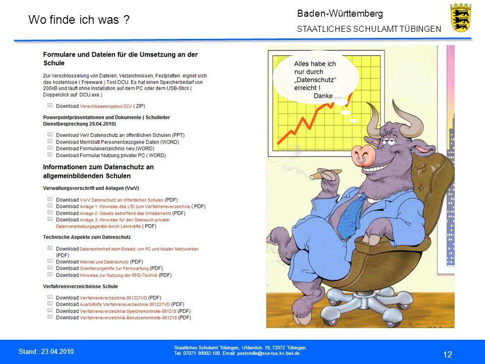 Stand : 23.04.2010 Staatliches Schulamt Tübingen, Uhlandstr. 15, 72072 Tübingen, Tel: 07071 99902-100, Email: poststelle@ssa-tue.kv.bwl.de Baden-Württ
