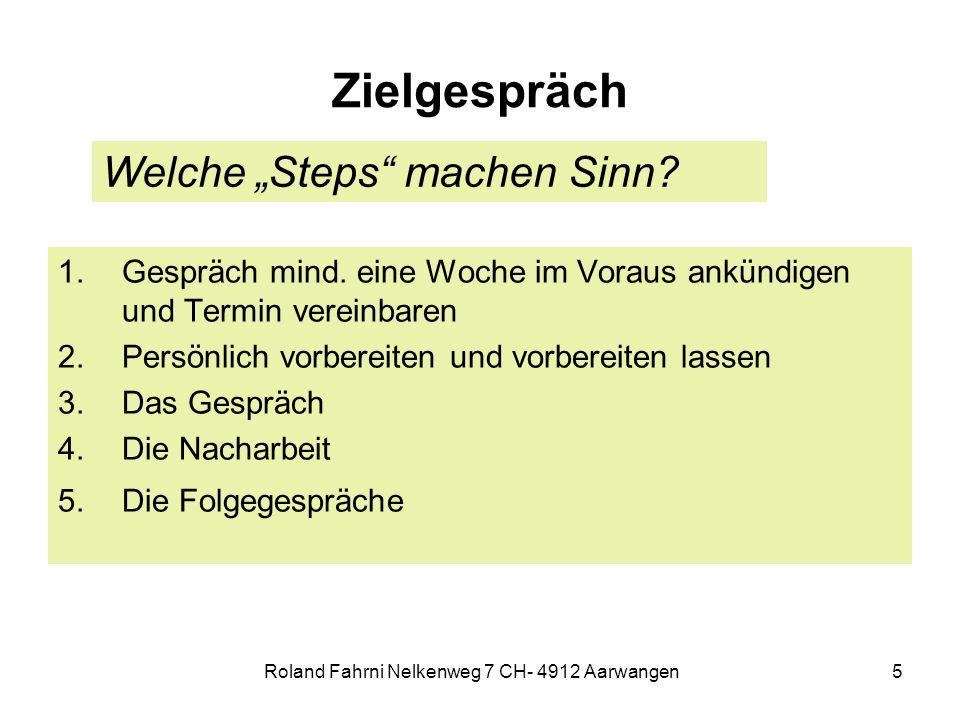 Roland Fahrni Nelkenweg 7 CH- 4912 Aarwangen5 Zielgespräch 1.Gespräch mind.