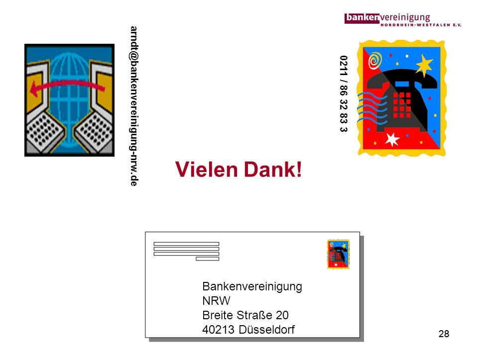 28 Vielen Dank! 0211 / 86 32 83 3 Bankenvereinigung NRW Breite Straße 20 40213 Düsseldorf Bankenvereinigung NRW Breite Straße 20 40213 Düsseldorf arnd