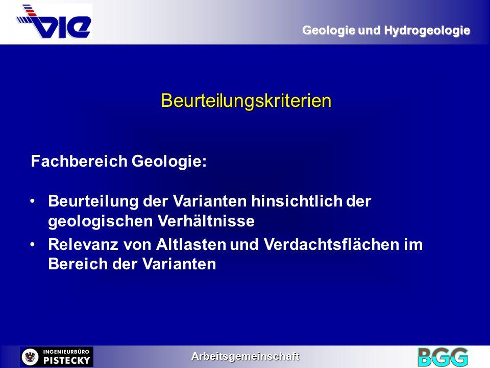 Geologie und Hydrogeologie Arbeitsgemeinschaft Beurteilung der Varianten hinsichtlich der geologischen Verhältnisse Relevanz von Altlasten und Verdach