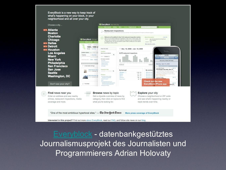 EveryblockEveryblock - datenbankgestütztes Journalismusprojekt des Journalisten und Programmierers Adrian Holovaty