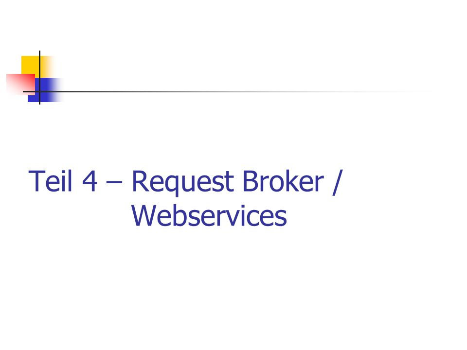 Teil 4 – Request Broker / Webservices