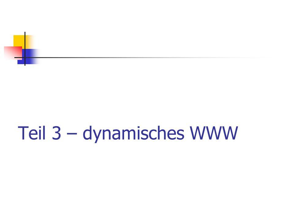 Teil 3 – dynamisches WWW