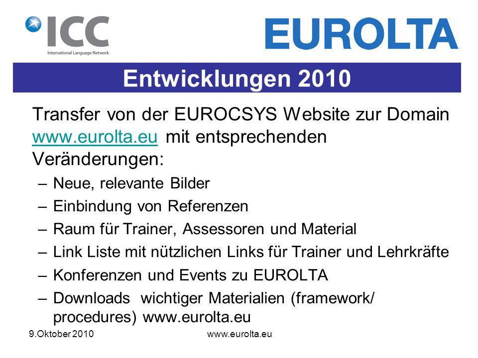 9.Oktober 2010 www.eurolta.eu Entwicklungen 2010 Transfer von der EUROCSYS Website zur Domain www.eurolta.eu mit entsprechenden Veränderungen: www.eur