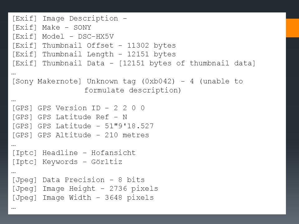 [Exif] Image Description - [Exif] Make - SONY [Exif] Model - DSC-HX5V [Exif] Thumbnail Offset - 11302 bytes [Exif] Thumbnail Length - 12151 bytes [Exi