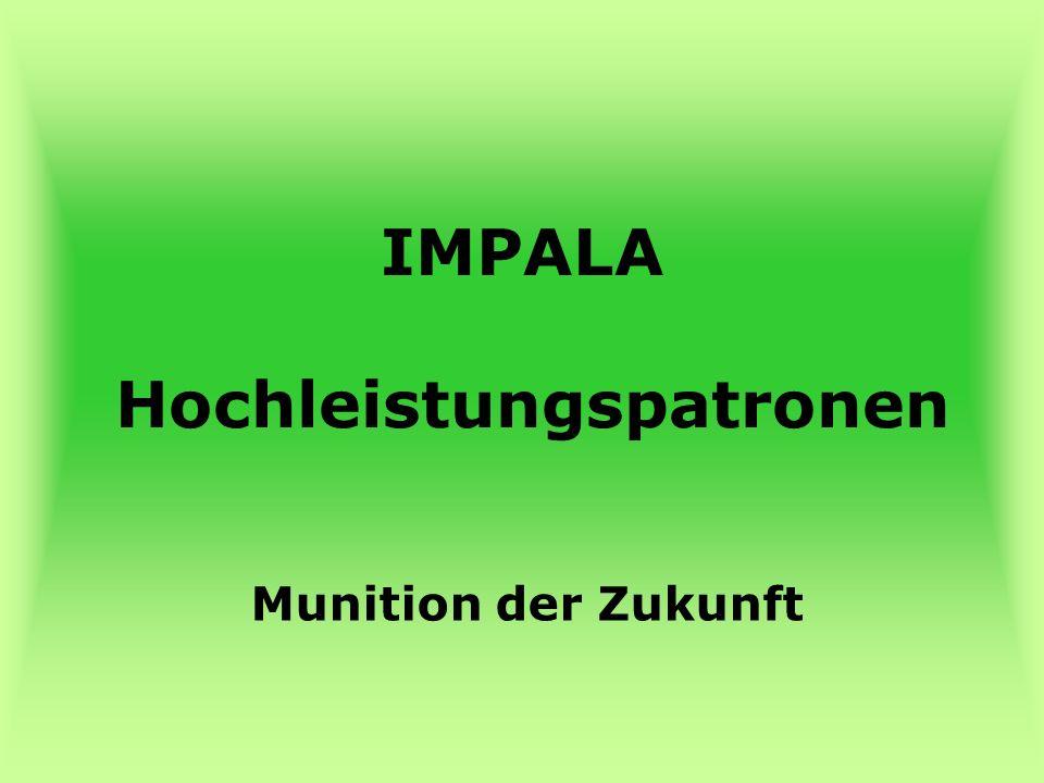 Impala Munition der Zukunft Sicherer Ausschuss – gute Pirschzeichen Schweiß .