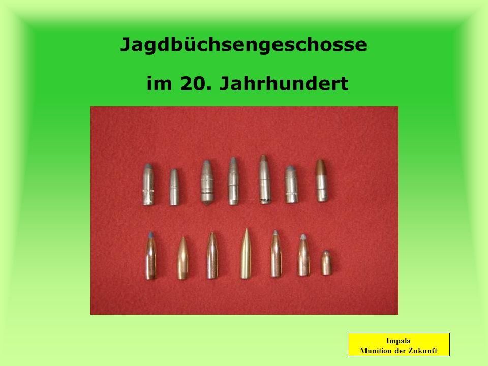 Impala Munition der Zukunft Jagdbüchsengeschosse im 20. Jahrhundert