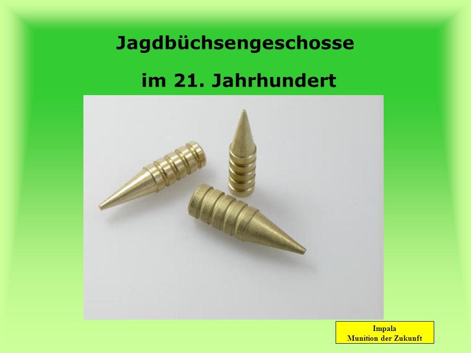 Impala Munition der Zukunft Jagdbüchsengeschosse im 21. Jahrhundert