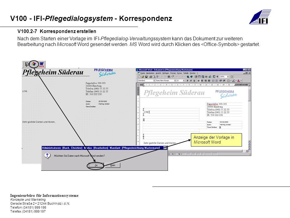 V100 - IFI-Pflegedialogsystem - Korrespondenz Ingenieurbüro für Informationssysteme Konzepte und Marketing Gerade Straße 2 21244 Buchholz i.d.N. Telef