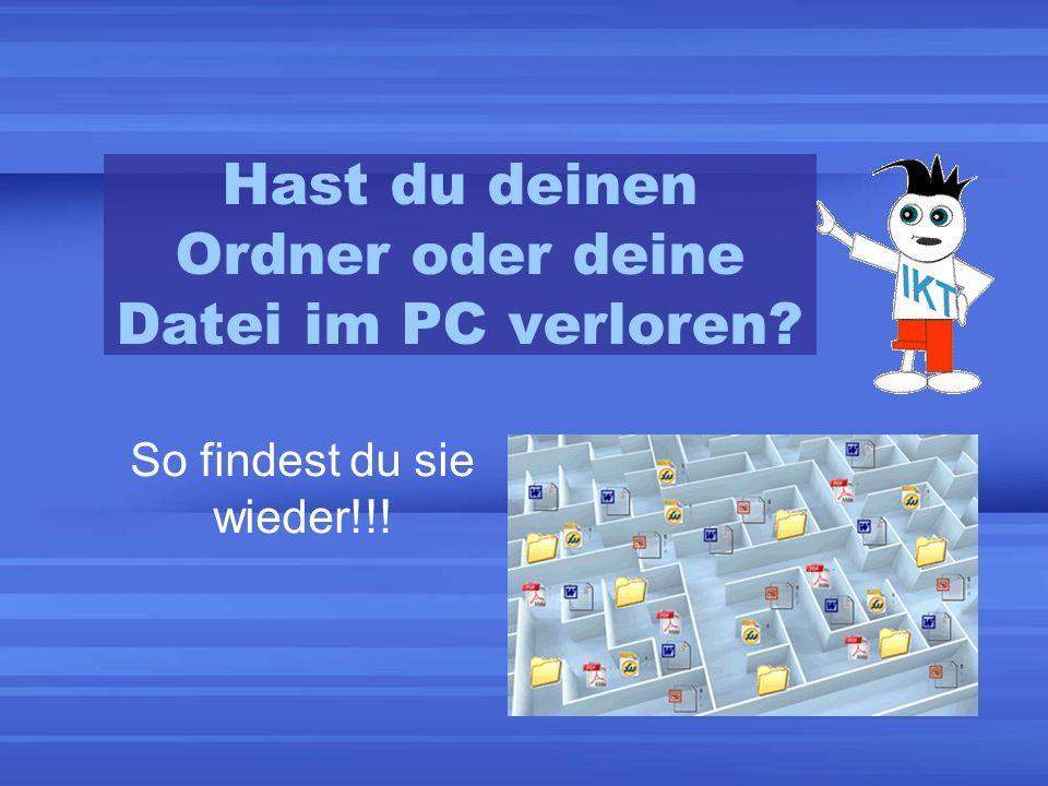 Hast du deinen Ordner oder deine Datei im PC verloren? So findest du sie wieder!!!