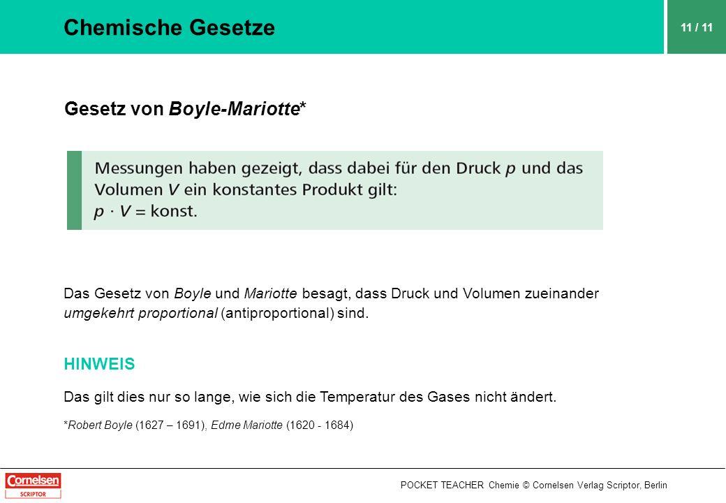 POCKET TEACHER Chemie © Cornelsen Verlag Scriptor, Berlin 11 / 11 Chemische Gesetze Gesetz von Boyle-Mariotte* Das Gesetz von Boyle und Mariotte besag