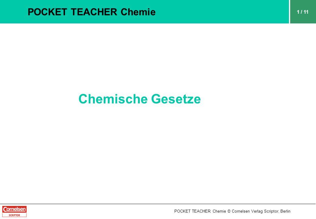 POCKET TEACHER Chemie © Cornelsen Verlag Scriptor, Berlin POCKET TEACHER Chemie Chemische Gesetze 1 / 11